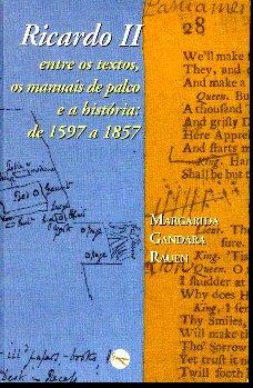 Ricardo II Entre Os Textos, Os Manuais: Margarida Gandara Rauen,