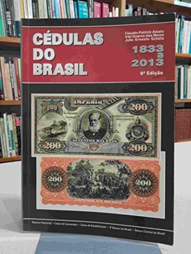 9788590421658: Cedulas Do Brasil 1833 a 2013 (Notes of Brazil 6th Edition)