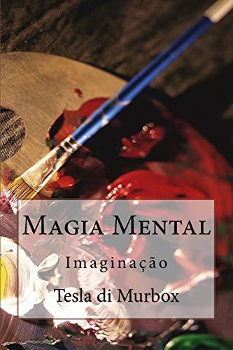 Magia Mental: Imaginacao (Paperback): Tesla Di Murbox