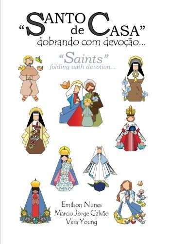 Santo de casa: dobrando com devoção: Saints: folding with devotion: Emilson Nunes