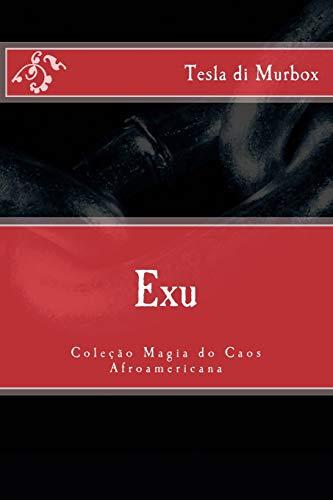 Exu (Coleção Magia do Caos Afroamericana) (Volume: Murbox, Tesla di