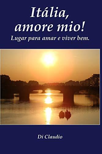 9788591962907: Italia, amore mio! Lugar para amar e viver bem. (Portuguese Edition)
