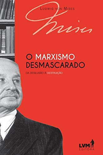 9788593751851: O marxismo desmascarado: da desilusão à destruição