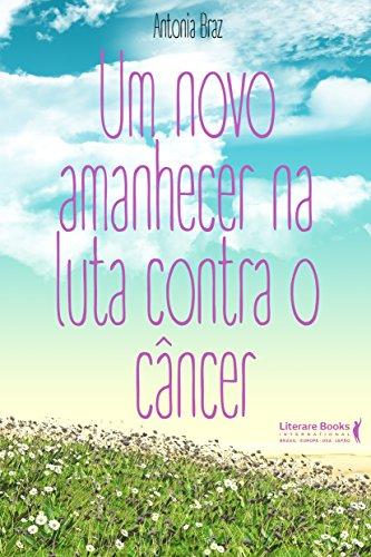 9788594550026: Um novo amanhecer na luta contra o câncer