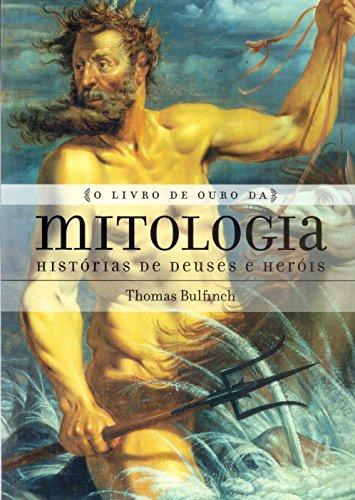 9788595080607: Livro de Ouro da Mitologia, O: Historias de Deuses e Herois