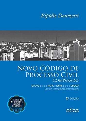 9788597000351: Novo Codigo de Processo Civil Comparado: Cpc 73 Para o Ncpc e Ncpc Para o Cpc 73 - Contem Legenda das Modificacoes