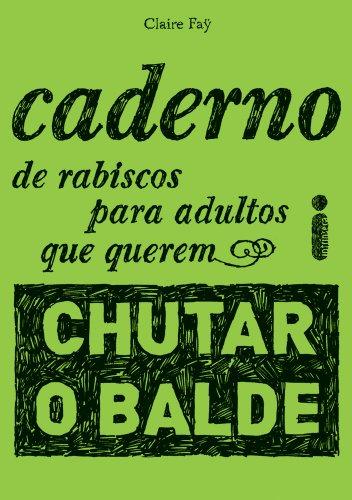 9788598078663: Caderno de Rabiscos Para Adultos Que Querem Chutar (Em Portugues do Brasil)
