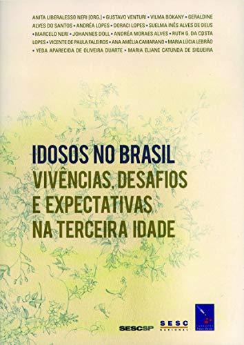 9788598112497: Idosos no Brasil: Vivncias, Desafios e Expectativas na Terceira Idade