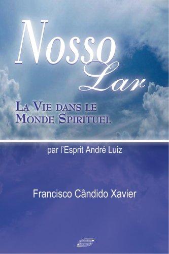 Nosso Lar - La Vie Dans le: Francisco Cândido Xavier