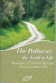 The Pathway, the Truth & Life: Francisco Candido Xavier,