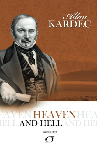 Heaven and Hell: Allan Kardec