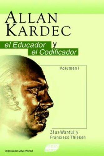 Allan Kardec, el Educador y el Codificador: Wantuil/Thiesen, Zêus/Francisco