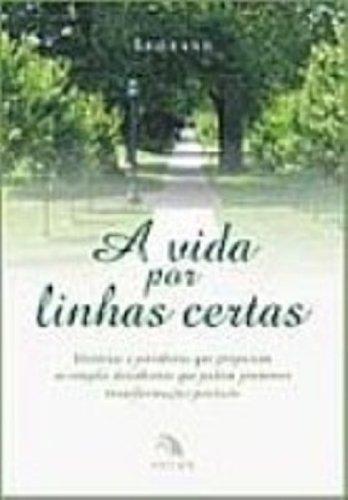 9788598183046: Vida Por Linhas Certas, A