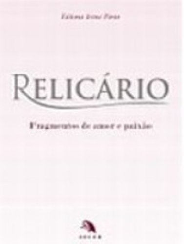 9788598183060: Relicario. Fragmentos De Amor E Paixao (Em Portuguese do Brasil)