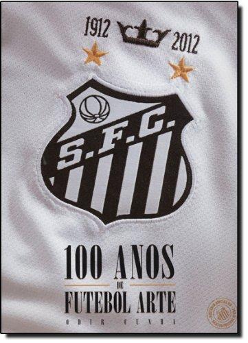 Santos Fc 1912-2012: 100 Anos de Futebol: Odir Cunha