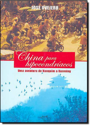9788598233048: China Para Hipocondriacos - Uma Aventura De Nanquim A Kunming