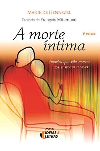 9788598239095: Morte intima, A: Aqueles que Vao Morrer nos Ensinam a Viver