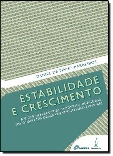 Estabilidade e crescimento : a elite intelectual: Barreiros, Daniel de