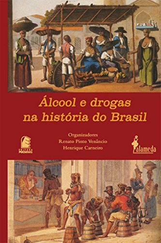 9788598325118: Alcool E Drogas Na Historia Do Brasil (Portuguese Edition)