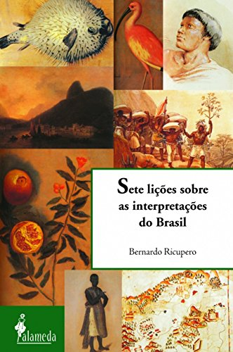 9788598325569: Sete Licoes Sobre as Interpretacoes Do Brasil (Portuguese Edition)