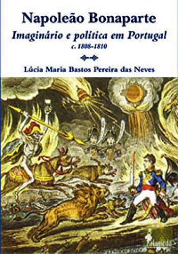 9788598325668: Napoleao Bonaparte: Imaginario E Politica Em Portugal (C. 1808-1810) (Portuguese Edition)