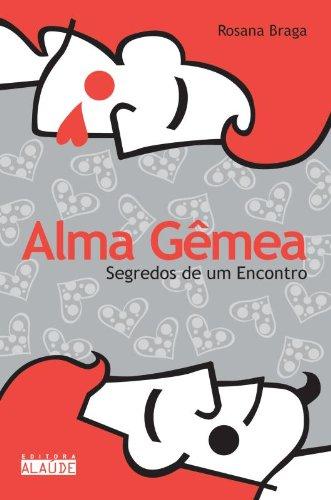 9788598497266: Alma Gêmea: Segredos de um Encontro