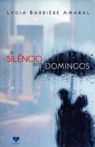 9788598563640: O Silencio Dos Domingos (Em Portuguese do Brasil)