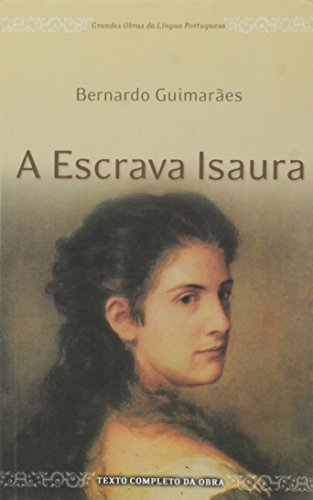 A Escrava Isaura - Col. Grandes Obras Da Língua Portuguesa - Guimaraes Bernardo