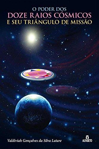 9788598736501: Poder dos Doze Raios Cosmicos e Seu Triangulo de Missao