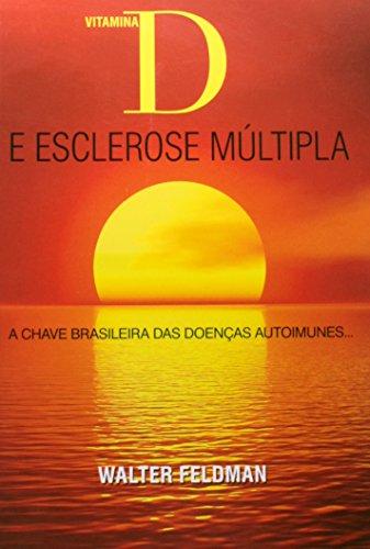 9788598741567: Vitamina D E Esclerose Múltipla - A Chave Brasileira Das Doenças Autoimunes