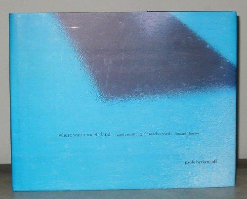 Where Water Meets Land - Carol Armstrong,: Paulo Herkenhoff