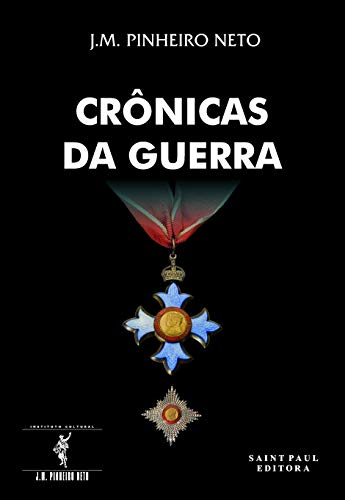 Cronicas Da Guerra: Jos? Martins Pinheiro Neto