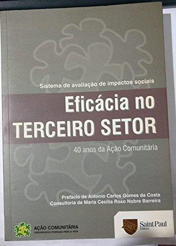 Eficácia no Terceiro Setor : 40 anos: Souza, Paulo Sergio