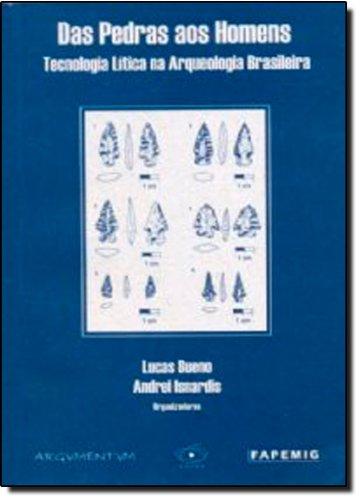 9788598885247: Das Pedras aos Homens: Tecnologia Lítica na Arqueologia Brasileira