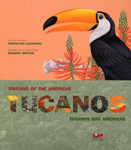 Tucanos das Am�ricas = Toucans of the Americas - Herculano Alvarenga