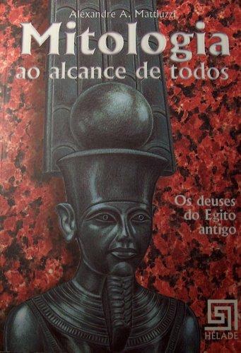 9788598949017: Mitologia ao Alacance de Todos - Os Deuses do Egito Antigo