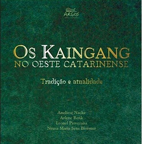 9788598981680: Kaingang No Oeste Catarinense, Os: Tradicao E Atualidade