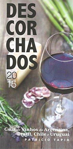 9788599159088: Descorchados 2015. Guia de Vinhos da Argentina, Brasil, Chile e Uruguai (Em Portuguese do Brasil)