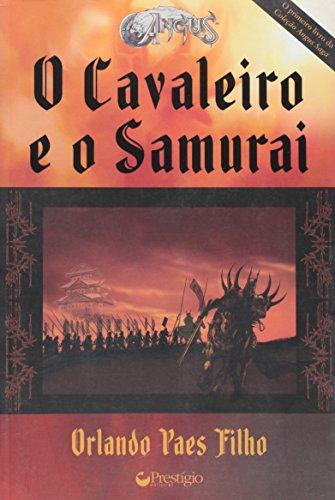9788599170946: O Cavaleiro E O Samurai - Col. Angus Saga