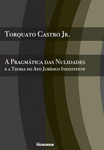 9788599349267: Pragmatica das Nulidades e a Teoria do Ato Juridico Inexistente, A