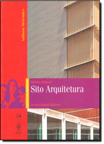 9788599353059: Edificios Culturais: Sito Arquitetura: Centro Cultural de Usiminas - Colecao Arquitetura Comentada