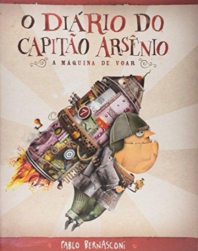 9788599520598: Diario do Capitao Arsenio, O - A Maquina de Voar