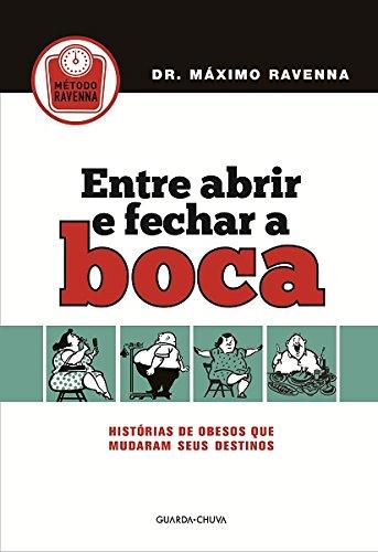 9788599537213: Entre Abrir e Fechar a Boca: Historias de Obesos que Mudaram Seus Destinos