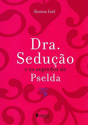 9788599625262: Dra. Seducao e os Segredos de Pselda