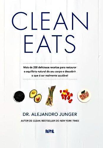 9788599625606: Clean Eats. Mais de 200 Deliciosas Receitas Para Restaurar o Equilíbrio Natural do Seu Corpo (Em Portuguese do Brasil)