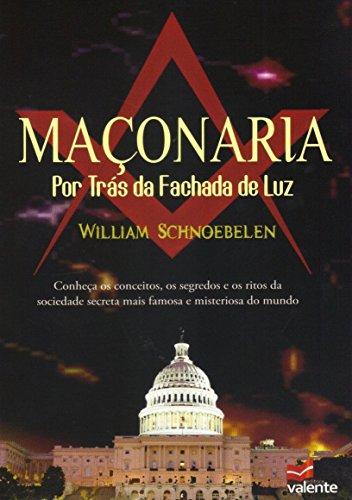 9788599664070: Maçonaria Por Traz Da Fachada De Luz , Willian Schnoebelen