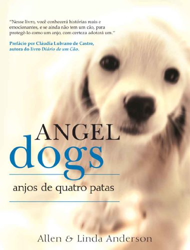 9788599822807: ANGEL DOGS - ANJOS DE QUATRO PATAS