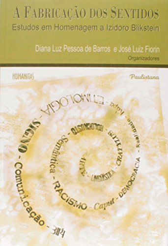 9788599829219: A Fabricação dos Sentidos. Estudos em Homenagem a Izidoro Blikstein (Em Portuguese do Brasil)