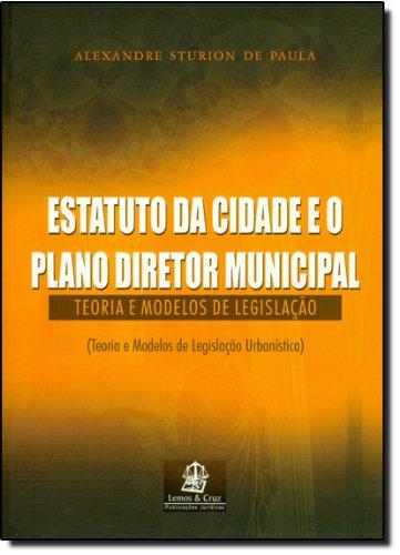 9788599895177: Estatuto da Cidade e o Plano Diretor Municipal. Teoria e Modelos de Legislação (Em Portuguese do Brasil)