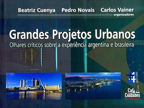 9788599897126: Grandes Projetos Urbanos: Olhares Criticos Sobre a Experiencia Argentina e Brasileira